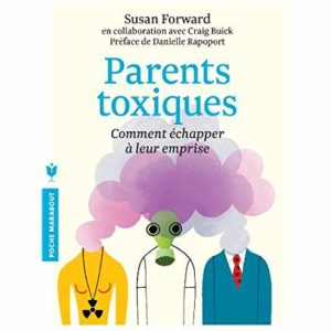 Echapper aux parents toxiques